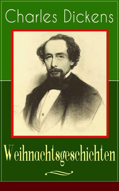 Фото - Charles Dickens Charles Dickens: Weihnachtsgeschichten charles dickens dzieje przygody doświadczenia i zapiski dawida coperfielda t i