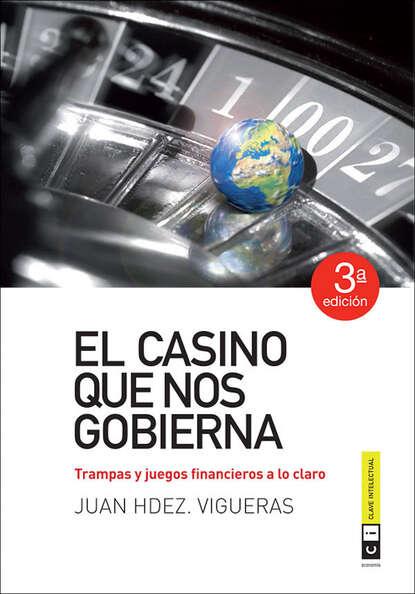 Juan Hernández Vigueras El casino que nos gobierna джемпер casino casino mp002xm0lz3g