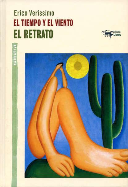 Erico Verissimo El tiempo y el viento - Vol. 2 - El retrato