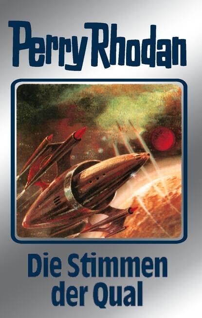 Clark Darlton Perry Rhodan 64: Die Stimmen der Qual (Silberband) clark darlton perry rhodan 617 der kampf um die positronik