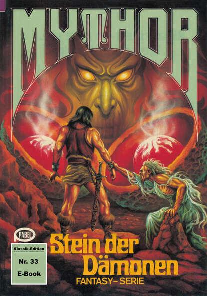 Hubert Haensel Mythor 33: Stein der Dämonen hubert haensel mythor 127 das dämonentor