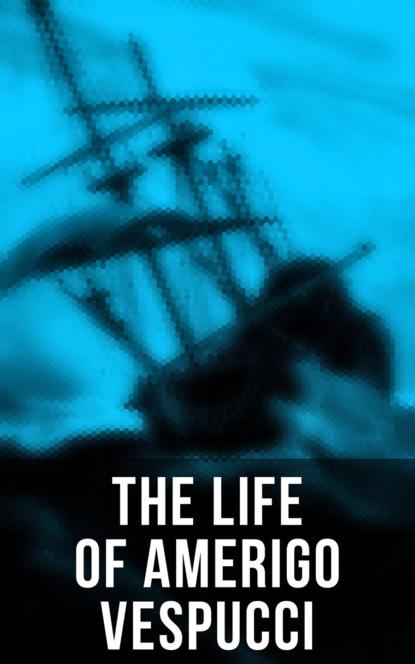 The Life of Amerigo Vespucci фото