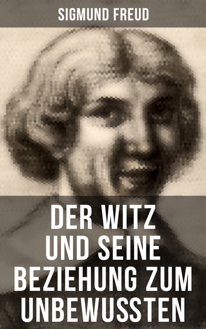 Фото - Sigmund Freud Sigmund Freud: Der Witz und seine Beziehung zum Unbewußten sigmund freud beyond the pleasure principle
