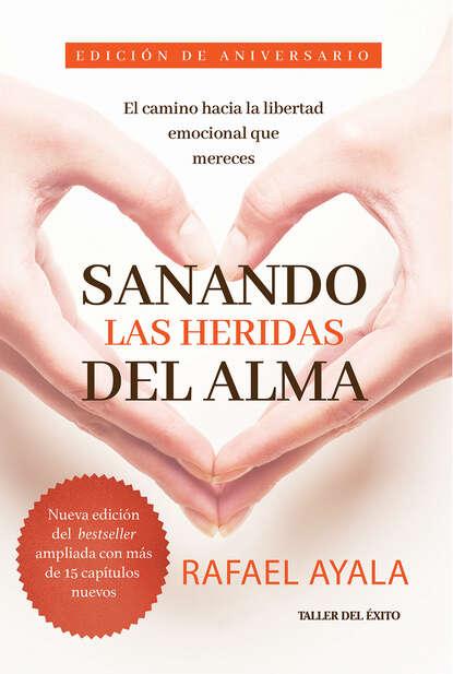 Rafael Ayala Sanando las heridas del alma недорого
