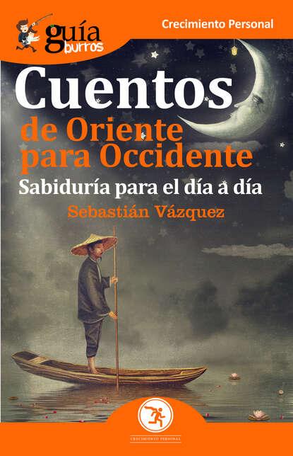 Sebastián Vázquez GuíaBurros Cuentos de Oriente para Occidente sebastián lipina pobre cerebro