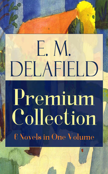 Фото - E. M. Delafield E. M. Delafield Premium Collection: 6 Novels in One Volume e m delafield the provincial lady series all 5 novels in one edition complete edition