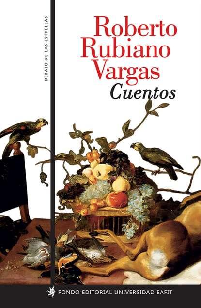 Roberto Rubiano Vargas Cuentos cuentos completos