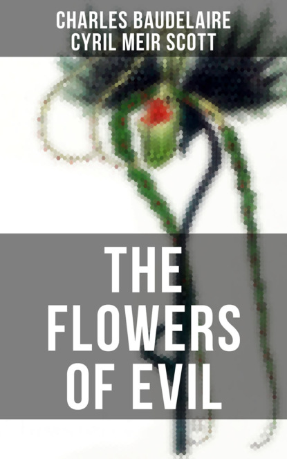 Фото - Charles Baudelaire THE FLOWERS OF EVIL charles baudelaire the flowers of evil les fleurs du mal english and french edition