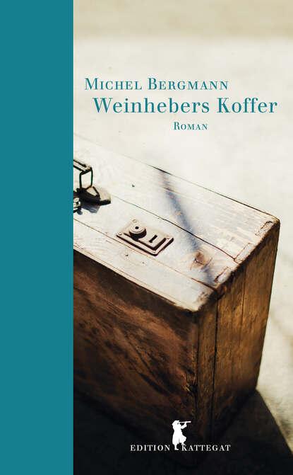Michel Bergmann Weinhebers Koffer