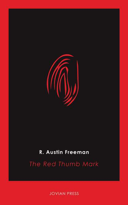 R. Austin Freeman The Red Thumb Mark r austin freeman the uttermost farthing