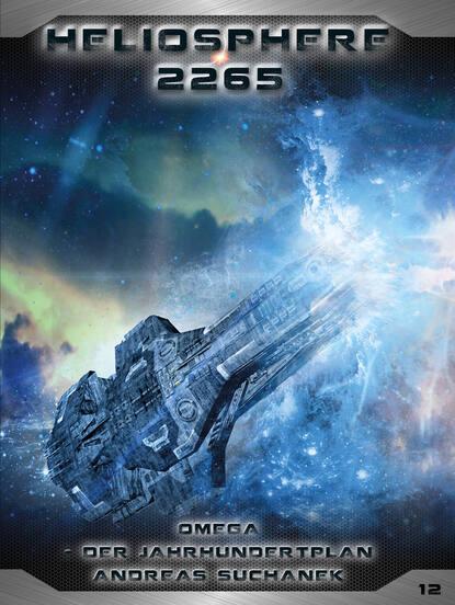 Andreas Suchanek Heliosphere 2265 - Band 12: Omega - Der Jahrhundertplan (Science Fiction) andreas suchanek heliosphere 2265 band 12 omega der jahrhundertplan science fiction