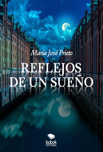 María José Prieto Reflejos de un sueño недорого