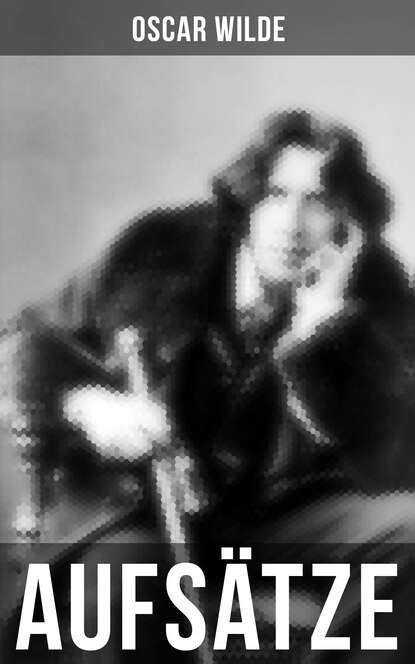 Фото - Oscar Wilde Oscar Wilde: Aufsätze oscar wilde lady windermere s fan