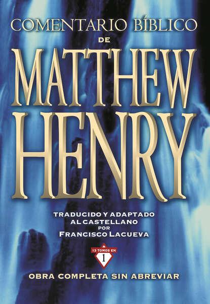 Matthew Henry Comentario Bíblico Matthew Henry matthew richardson p modernizing insurance regulation