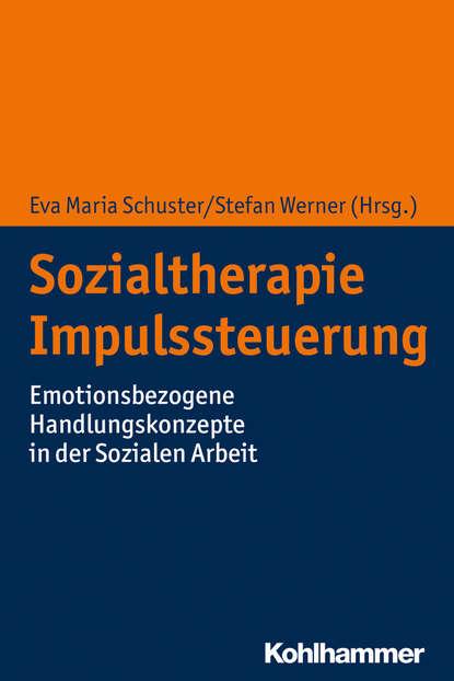 Группа авторов Sozialtherapie Impulssteuerung группа авторов representing youth