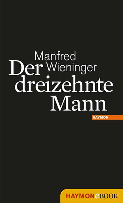 Manfred Wieninger Der dreizehnte Mann manfred mann chapter three manfred mann chapter three manfred mann chapter three