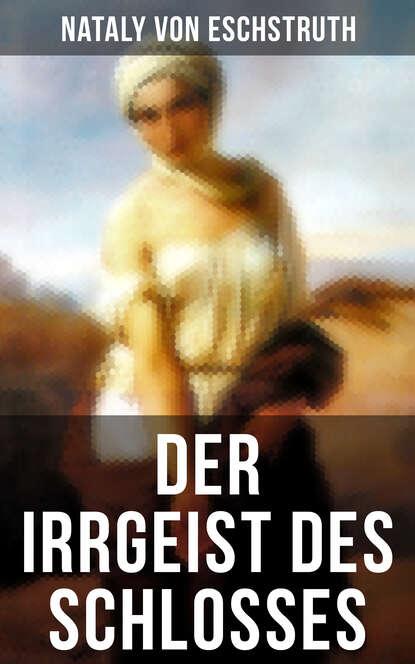Nataly von Eschstruth Der Irrgeist des Schlosses nataly von eschstruth scherben