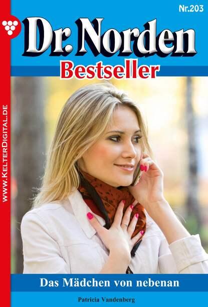Фото - Patricia Vandenberg Dr. Norden Bestseller 203 – Arztroman patricia vandenberg dr norden bestseller 312 – arztroman