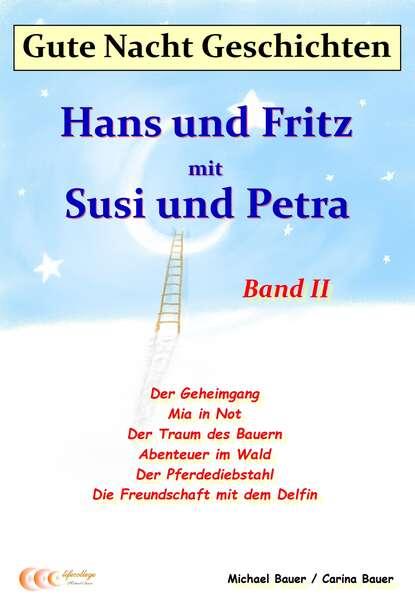 Michael Bauer Gute-Nacht-Geschichten: Hans und Fritz mit Susi und Petra - Band II mein grosses gute nacht wimmelbuch