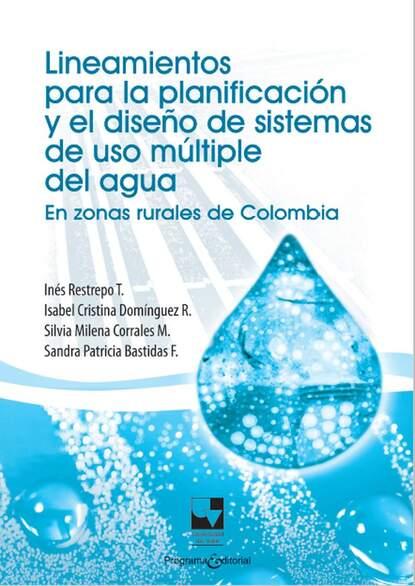 Inés Restrepo Lineamientos para la planificación y el diseño de sistemas de uso múltiple del agua hugo valdez diseño de las funciones del sistema organizacional