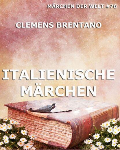 Clemens Brentano Italienische Märchen clemens brentano die schönsten gedichte der romantik