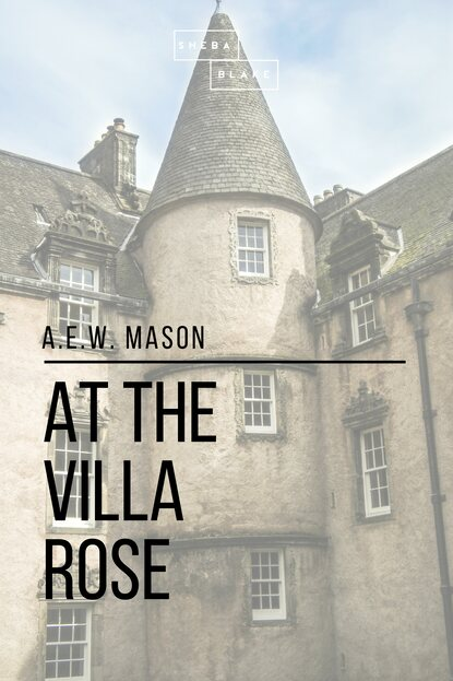 Фото - A. E. W. Mason At the Villa Rose a e w mason lawrence clavering
