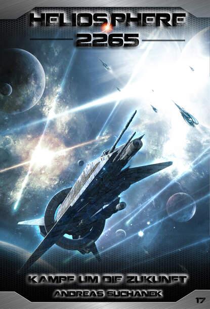 Andreas Suchanek Heliosphere 2265 - Band 17: Kampf um die Zukunft (Science Fiction) недорого