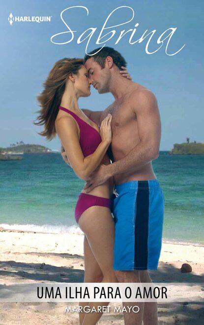 Margaret Mayo Uma ilha para o amor margaret mayo uma ilha para o amor