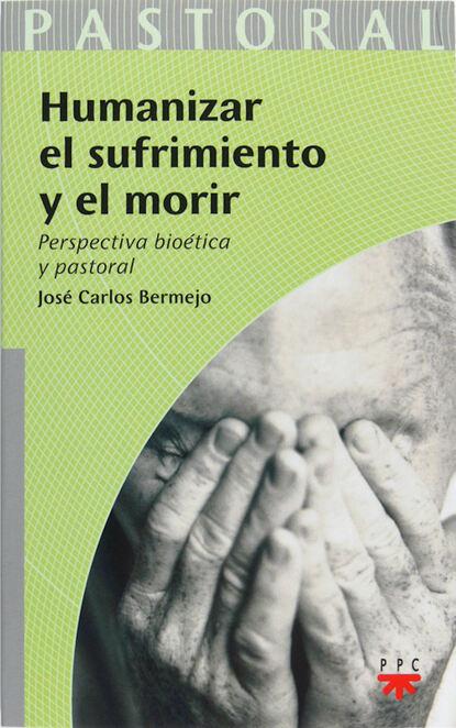 José Carlos Bermejo Higuera Humanizar el sufrimiento y el morir josé carlos dextre flores ciencia contable visión y perspectiva