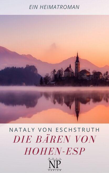 Nataly von Eschstruth Die Bären von Hohen-Esp nataly von eschstruth scherben