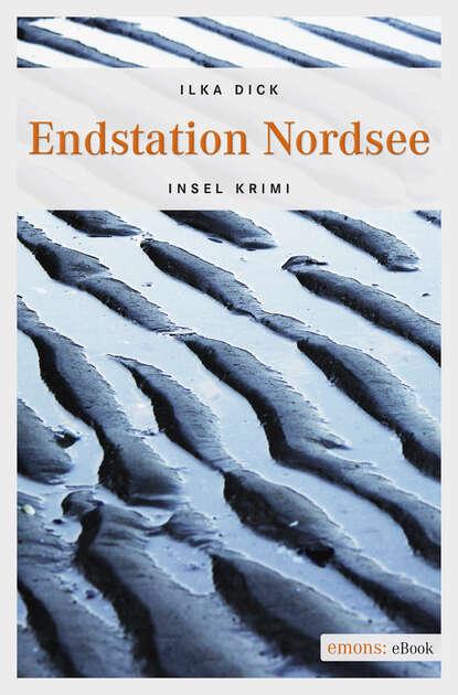 Ilka Dick Endstation Nordsee недорого