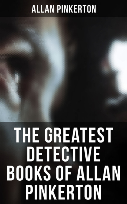 Pinkerton Allan The Greatest Detective Books of Allan Pinkerton allan liska