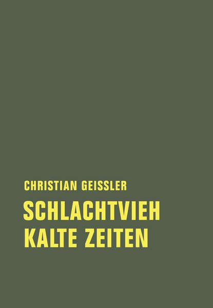 Christian Geissler Schlachtvieh / Kalte Zeiten недорого