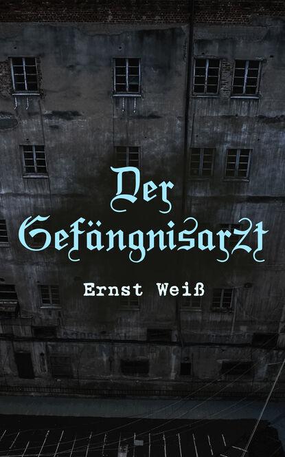 Фото - Ernst Weiß Der Gefängnisarzt hans ernst wo der föhnwind weht