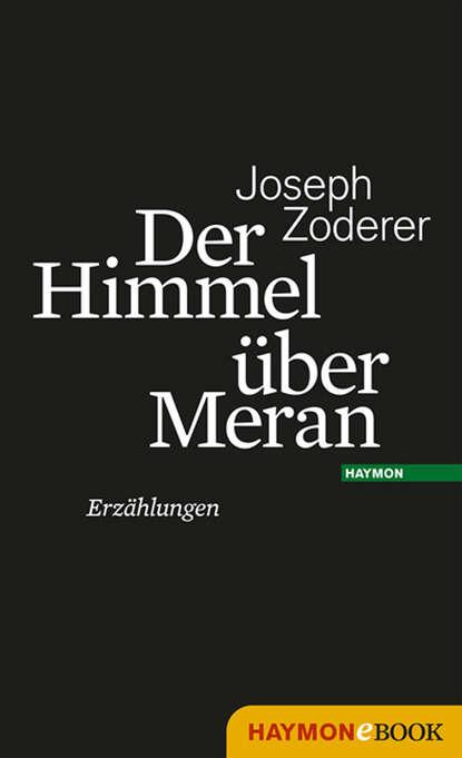 Joseph Zoderer Der Himmel über Meran joseph zoderer die erfindung der sehnsucht