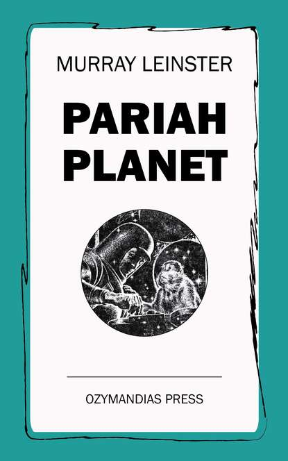 Murray Leinster Pariah Planet