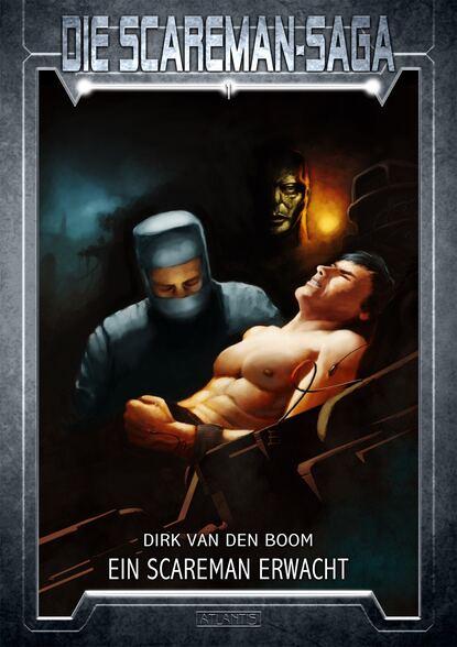Dirk van den Boom Die Scareman-Saga 1: Ein Scareman erwacht emmanuel henné die scareman saga 8 reise ins blaue