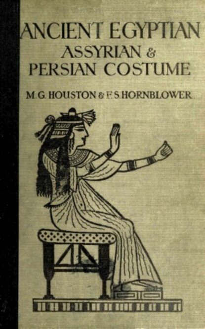 h ling roth ancient egyptian and greek looms Mary G. Houston Ancient Egyptian, Assyrian, and Persian Costumes Rations