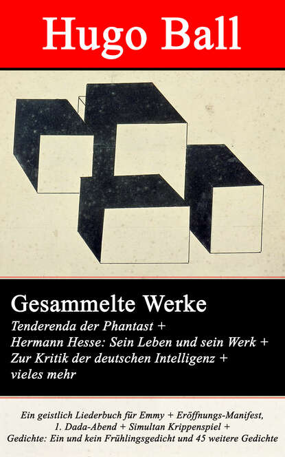 Hugo Ball Gesammelte Werke: Tenderenda der Phantast + Hermann Hesse: Sein Leben und sein Werk + Zur Kritik der deutschen Intelligenz недорого