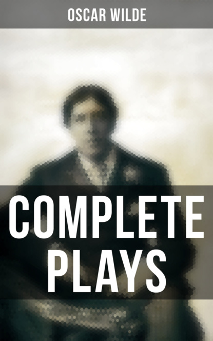 Oscar Wilde Complete Plays oscar wilde salomé complete edition english