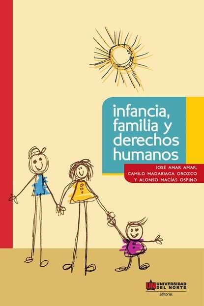 José Amar Amar Infancia, familia y derechos humanos josé amar amar aprendiendo a comprender el mundo económico
