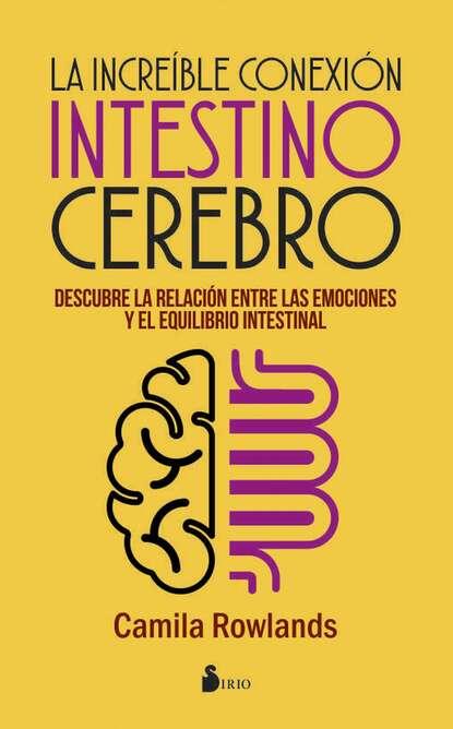 Camila Rowlands La increíble conexión intestino cerebro sebastián lipina pobre cerebro