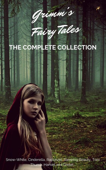 Brothers Grimm Grimm's Fairy Tales (Complete Collection - 200+ Tales) various grimm s fairy tales