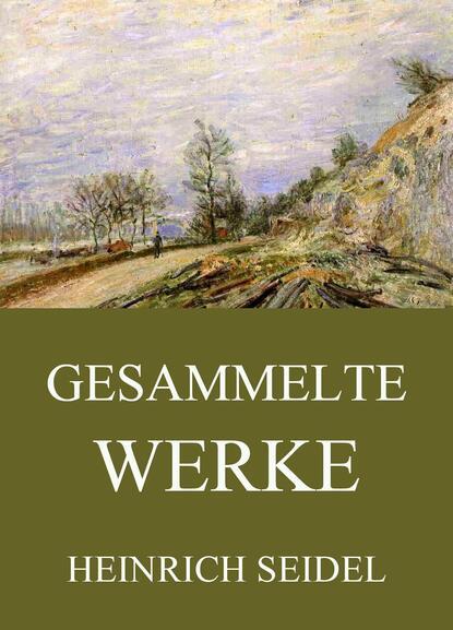 Фото - Heinrich Seidel Gesammelte Werke heinrich zschokke gesammelte werke