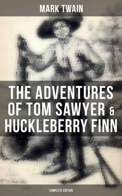 Фото - Mark Twain The Adventures of Tom Sawyer & Huckleberry Finn - Complete Edition tom wolfe bonfire of the vanities