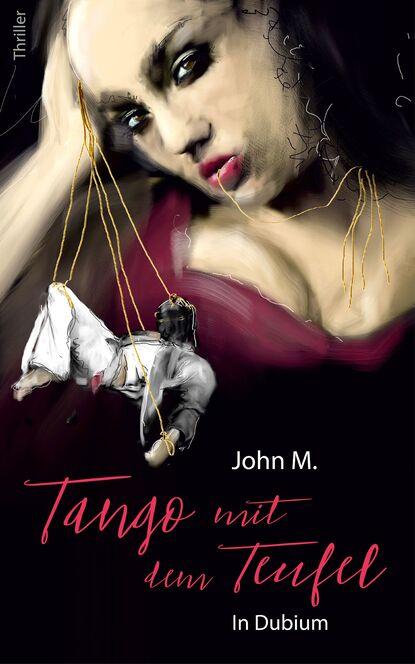 John M Tango mit dem Teufel rostock rainer m spiel mit dem feuer