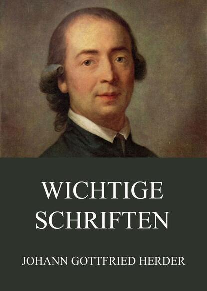 johann gottfried herder erläuterungen zum neuen testament aus einer neueröffneten morgenländischen quelle Johann Gottfried Herder Wichtige Schriften