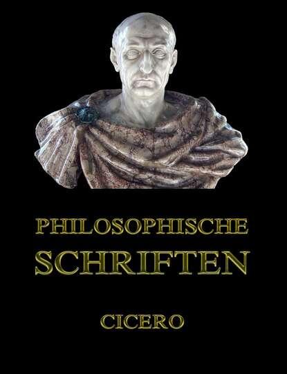 cicero orations Cicero Philosophische Schriften