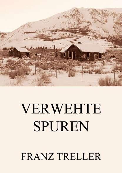 Franz Treller Verwehte Spuren franz treller die besten wildwestromane
