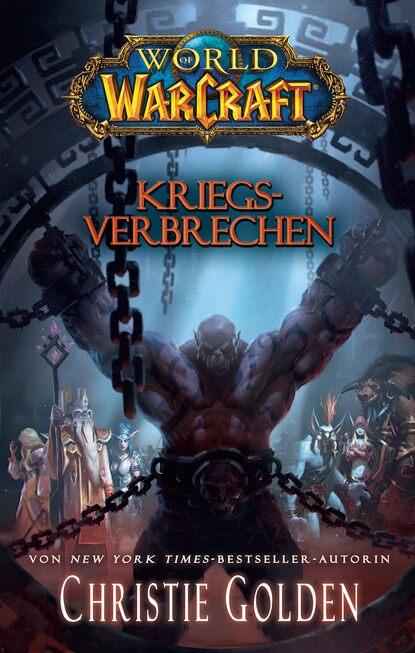 Christie Golden World of Warcraft: Kriegsverbrechen christie golden last roundup
